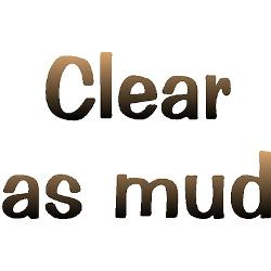cartoon clear as mud